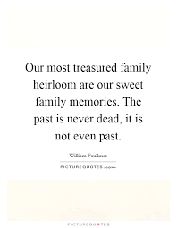 our most treasured family heirloom are our sweet family