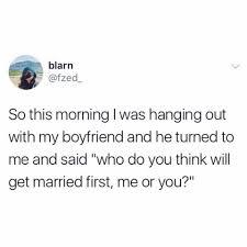 boyfriend and girlfriend sarcasm and jokes humor jokes memes