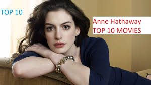 Anne Hathaway Top 10 Movies - YouTube