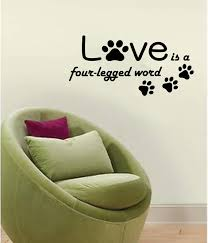 Love Is A Four Legged Word Adorable Pet Dog Wall Decal With Etsy Four Legged Pet Dogs Cute Animals