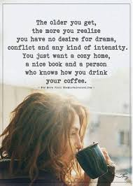 the older you get the more you realize coffee and quotes