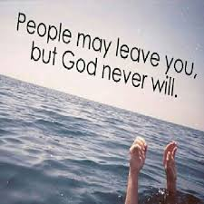people leave you but god never will com