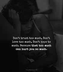sad love quotes too much can hurt you foto quote