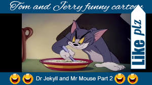 Tom & Jerry Cartoon Lover - Tom and Jerry Episode 30 Dr Jekyll and Mr Mouse  Part 2