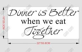 dinner is better when we eat together vinyl wall art kitchen