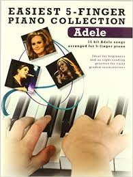 Easiest 5-Finger Piano Collection: Adele: Howard Hughes: 9781780384764:  Amazon.com: Books