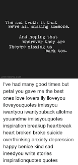 the sad truth is that were all missing someone and hoping that