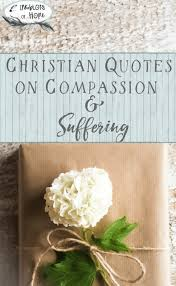 christian quotes on compassion and suffering inkblots of hope