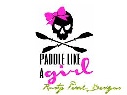 Paddle Like A Girl Vinyl Decal Kayak Paddle Your Choice Of Color Outdoors Wanderer Wilderness Paddling Canoe Yak Li Kayaking Girls Be Like Vinyl Decals