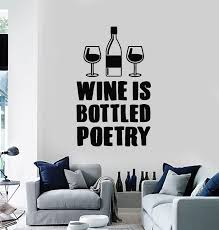 Vinyl Wall Decal Wine Is Bottled Poetry Quote Bar Glasses Alcohol Stic Wallstickers4you