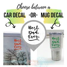 Father S Day Gift Best Dad Ever Car Tumbler Mug Vinyl Decal Stickers