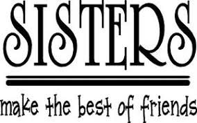 Sisters Make The Best Friends Vinyl Decal Sticker Wall Lettering Decor Words Ebay