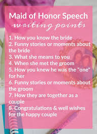 tips for writing presenting a moh speech maid of honor maid