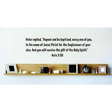 Custom Wall Decal Repent And Be Baptized In The Name Of Jesus Christ For The Forgiveness Of Your Sins Acts 2 38 Bible Wall 15x15 Walmart Com Walmart Com