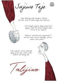 """quote by sujiwo tejo """"cinta ternyata penjara dengan jeruji kasih"""