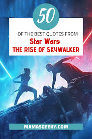 the best star wars episode ix the rise of skywalker quotes