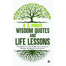 wisdom quotes and life lessons by d s pandit