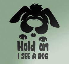 Hold On I See A Dog Car Sticker Tenstickers
