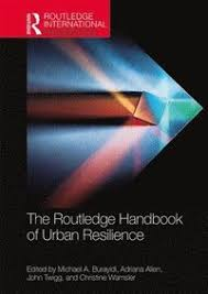 The Routledge Handbook of Urban Resilience - Michael A Burayidi ...