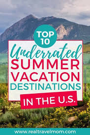 top 10 family summer vacation ideas in