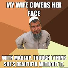 my wife covers her face with makeup