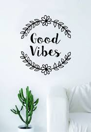 Good Vibes Flowers Quote Wall Decal Sticker Room Art Vinyl Inspiration Boop Decals