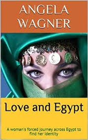 Love and Egypt: A woman's forced journey across Egypt to find her identity  eBook: Wagner, Angela, Leach, Avis, Wagner, Alex: Amazon.in: Kindle Store