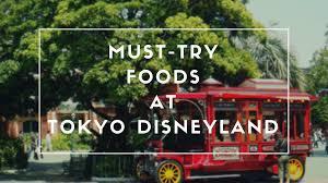 tokyo disneyland food 10 must try food
