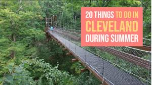 20 things to do in cleveland for summer