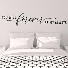You Will Forever Be My Always Wall Decal Master Bedroom Wall Etsy