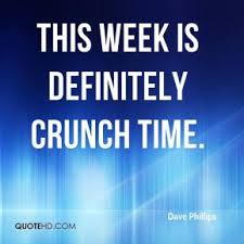 quotes about crunch time quotes