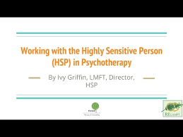 Working with the Highly Sensitive Person (HSP) in Psychotherapy Part 1 -  YouTube