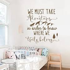 Amazon Com Battoo We Must Take Adventures In Order To Know Where We Truly Belong Adventure Wall Decal Quotes Travel Theme Wall Decal Mountain Wall Decal 34 W By 33 H Dark Brown