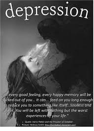 depression every good feeling every happy memory will be sucked