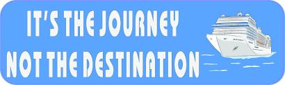 10in X 3in Its The Journey Not The Destination Cruise Ship Bumper Sticker Vinyl Window Decal Stickertalk