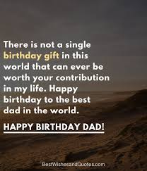 happy birthday dad quotes to wish your dad the best birthday