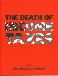 The Death Of Income Taxes | Agora Financial Publishing, Adam ...