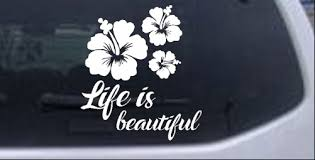 Hibiscus Flower Life Is Beautiful Car Truck Window Laptop Decal Sticker 6x5 4 Ebay