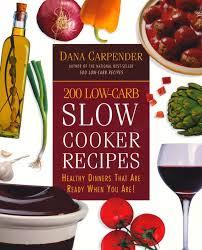 200 low carb slow cooker recipes dana