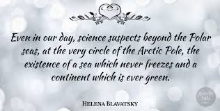 helena blavatsky even in our day science suspects beyond the