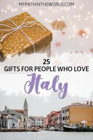 gifts for italy 30 awesome