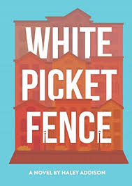White Picket Fence Paperback June 22 2019 Buy Online In China Haley Addison Products In China See Prices Reviews And Free Delivery Over 500 Desertcart