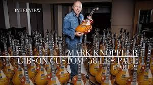 Mark Knopfler - Gibson Custom '58 Les Paul (Official Interview | Part 2) -  YouTube