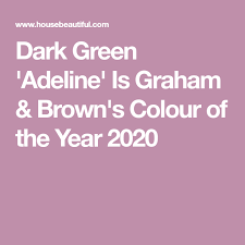 Dark green 'Adeline' is Graham & Brown's Colour of the Year for 2020    Color of the year, Graham brown, Brown color