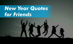 best new year quotes for friends happy new year