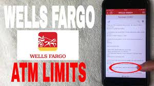 wells fargo bank atm limits you