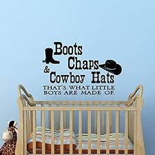 Amazon Com Boots Chaps And Cowboy Hats Thats What Little Boys Are Made Of Wall Decals Quotes Wall Decal Nursery Boys Room Kids Children Home Decor Q148 Home Improvement