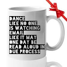 positive quotes coffee mug dance like no one is watching email