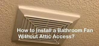 bathroom fan without attic access