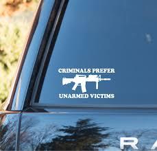 Vinyl Decal Criminals Prefer Unarmed Victims Gun Decal 2nd Amendment Decal Gun Sticker Gun Lover Pro Gun Decal Pro Gun Sticker Guns